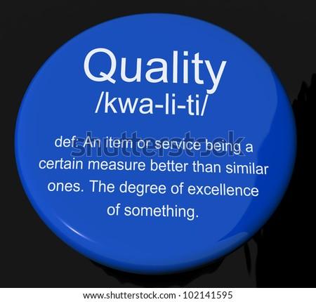 Quality Definition Button Shows Excellent Superior Premium Product