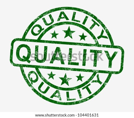 Quality Stamp Showing Excellent Superior Premium Product