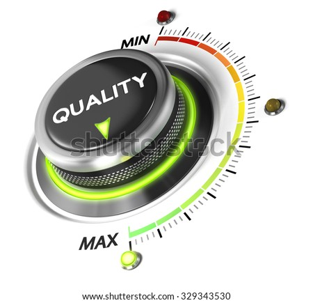Quality switch knob positioned on maximum, white background and green light. Conceptual image for quality management and Improvement.