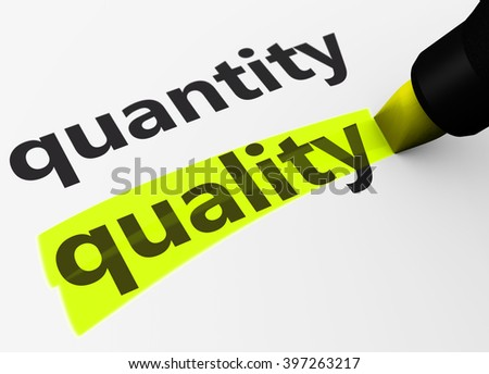 Quality versus quantity business and life concept with a 3D Rendering of words and text highlighted with a yellow marker.