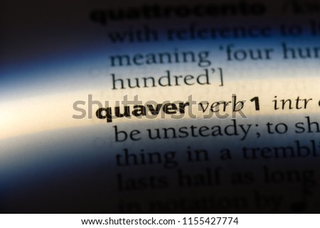 quaver word in a dictionary. quaver concept.