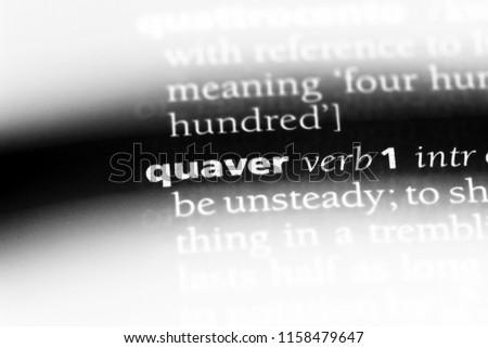 quaver word in a dictionary. quaver concept.