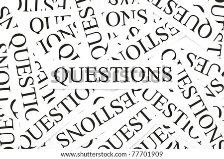 Questions concept. Pattern of many printed paper Questions.