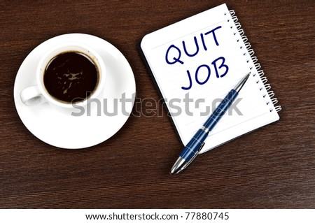 Quit job message and coffee