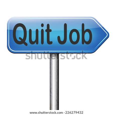 Quit Job Email Quit Job Road Sign Arrow