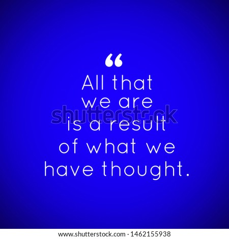 Quote. Best motivational and inspirational quotes and sayings for life, success, uplifting, empowering, wisdom, motivation, coaching, inspiration and education written on colored background.