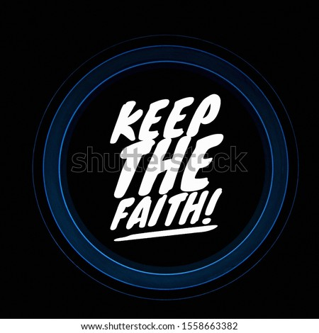 """Quote """" Keep The Faith """" Inspirational Poster."""