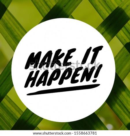 "Quote "" Make It Happen "" Inspirational Poster Design 2"