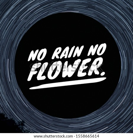 "Quote "" No Rain No Flower "" Inspirational Poster."