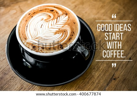 Quote with coffee on wood background