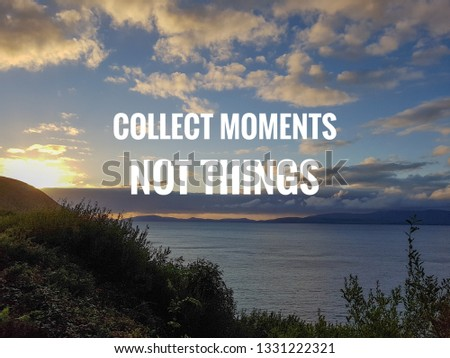 Free Photos Collect Moments Not Things Inspirational Life Quote