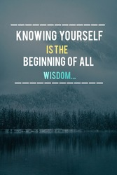 Quotes on wisdom. Knowing yourself is the beginning of all wisdom.