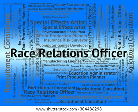 Race Relations Officer Showing Career Social And Position