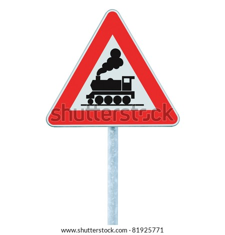 Railroad Level Crossing Sign without barrier or gate ahead the road, beware of train roadside steam engine locomotive signage road sign on signpost pole