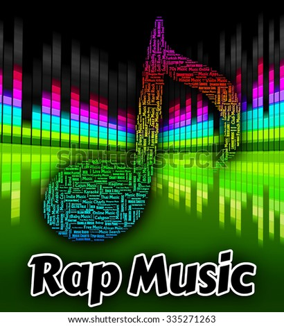 Rap Music Meaning Sound Tracks And Tunes Stock photo ©