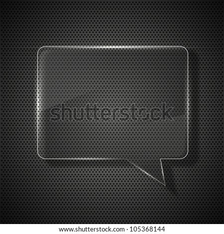 raster version. glass bubble speech on metal background.