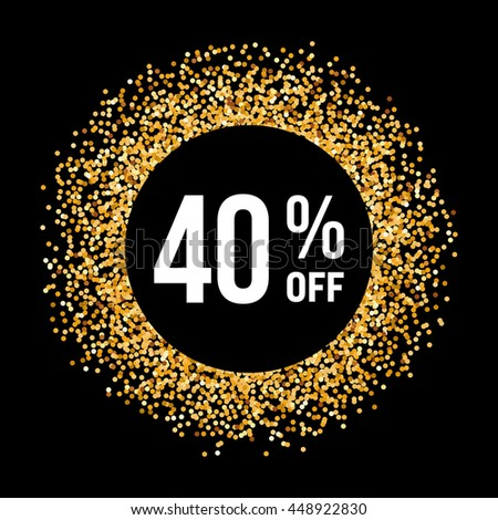 Raster version. Golden Circle Frame on Black Background with Text Forty Percent Off #448922830