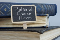 Rational choice theory is shown on the photo using the text
