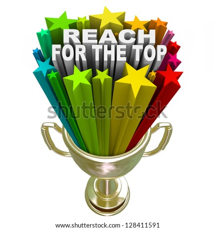 Reach for the Top words in fireworks and colorful stars shooting out of a gold trophy symbolizing winning a competition or game, or achieving personal success or a goal