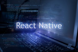React Native inscription against laptop and code background. Learn react framework, computer courses, training.