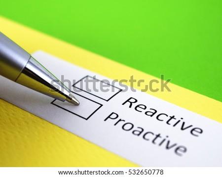 Reactive or proactive? Proactive. #532650778