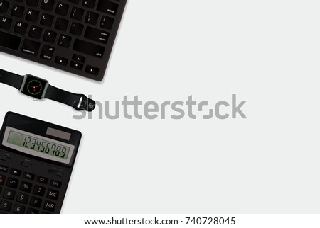 Realistic  background: calculator, keyboard, modern watch. Top 3D view.