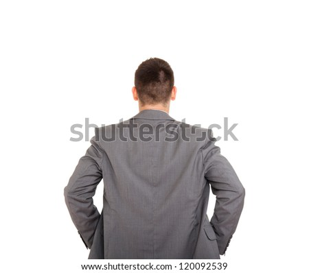 Rear view of businessman, business man standing back wear elegant gray suit isolated over white background
