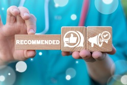 Recommended Medical Service Concept. Best Medicine Patient Satisfaction. Healthcare Recommendations.