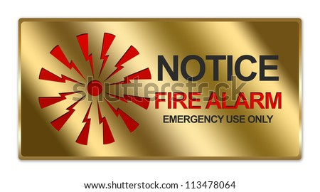 Rectangle Gold Metallic Style Plate For Notice Fire Alarm Emergency Use Only With Red Alarm Sign Isolated on White Background