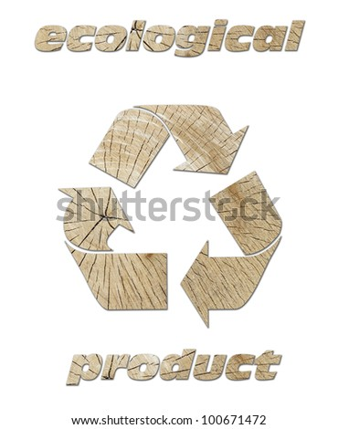 recycle ecological product,Oak wood background.
