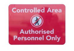 Red and white Controlled Area Sign, Authorised Personnel Only. isolated on white