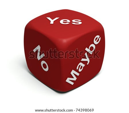 Red Dice with words Yes, No, Maybe on faces