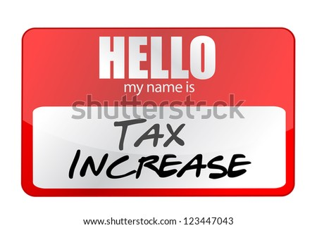 red sticker hello my name is tax increase concept illustration design