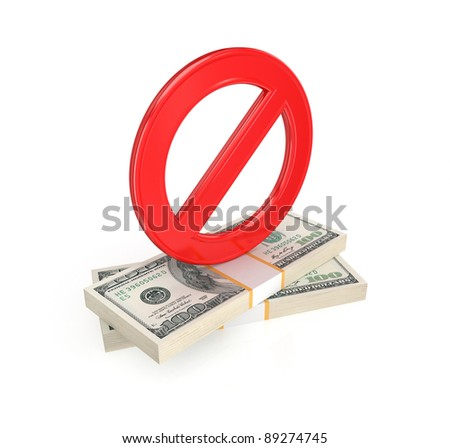Red stop symbol and dollar packs.Isolated on white background.3d rendered.