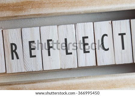 REFLECT word written on wooden #366995450