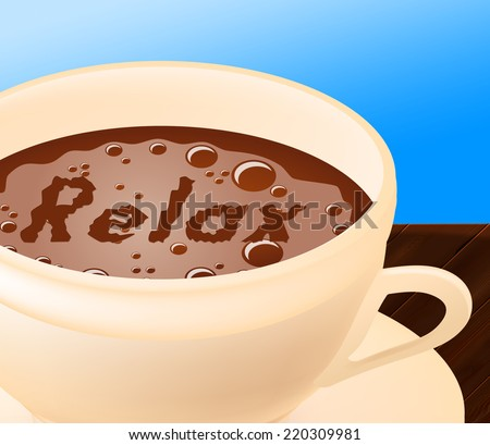 Relax Coffee Indicating Rest Relaxed And Recreation