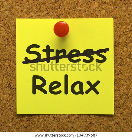 Relax Note Showing Less Stressed And Tense
