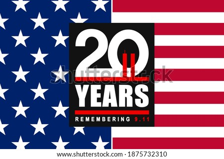Remembering the 20 Years of 9 11, Patriot day. We will always rememeber the terrorist attacks on september 11, 2001.