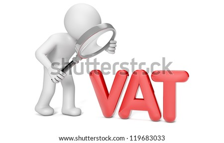 Render of a man with a magnifying glass looking to the text VAT