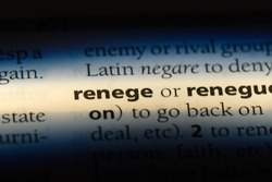 renege word in a dictionary. renege concept.
