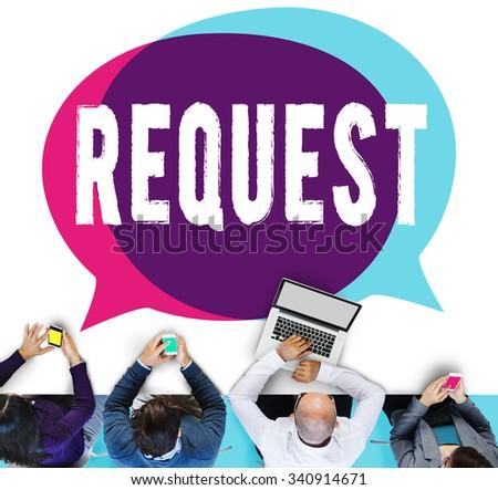Request Require Desire Need Order Demand Concept #340914671