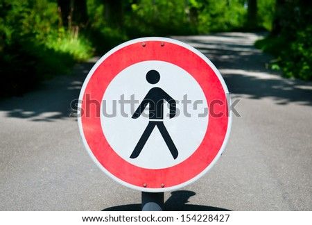 Restricted area. Pedestrians prohibited. No pedestrians. road sign