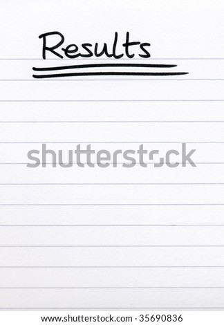 Results, written on white lined blank paper.