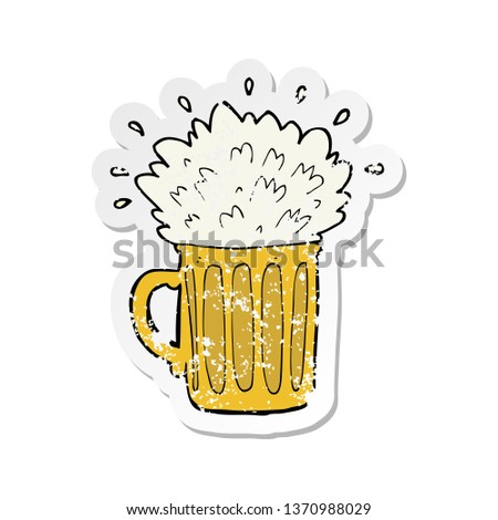 retro distressed sticker of a cartoon frothy beer