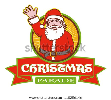 Retro style illustration of cartoon santa claus saint nicholas father christmas on isolated white background with circle and scroll with words christmas parade. - stock photo