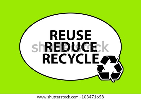 reuse, reduce and recycle sign