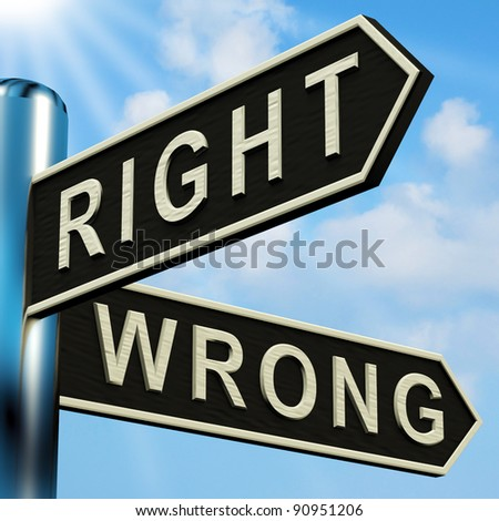 Right Or Wrong Directions On A Metal Signpost