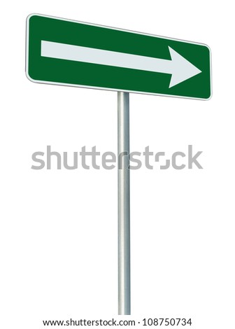Right traffic route only direction sign turn pointer, green isolated roadside signage perspective, white arrow icon and frame roadsign, grey pole post