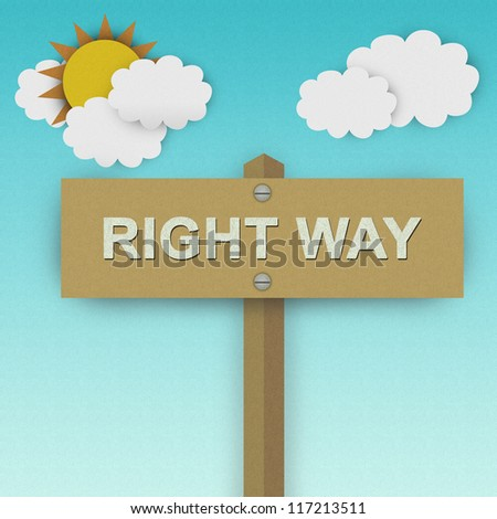 Right Way Road Sign For Business Solution Concept Made From Recycle Paper With Beautiful Sun and White Cloud in Blue Sky Background