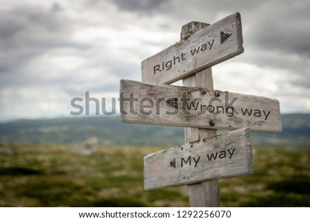 Right way, wrong way, my way signpost. Guideance concepts. #1292256070